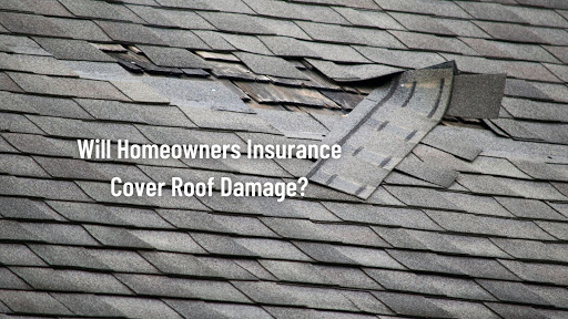 Will Homeowners Insurance Cover Roof Damage?